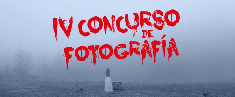 Abrimos las bases del IV Concurso de Fotografía de Terror